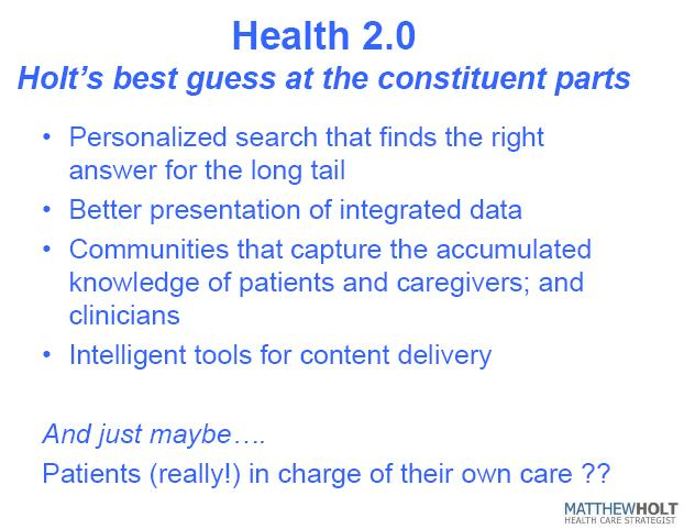 Health 2.0  Holts best guess at the constituent parts